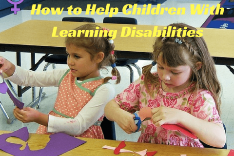 How to Help Children With Learning Disabilities
