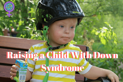 Raising a Child With Down Syndrome: The Reality