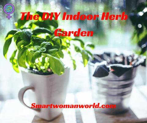 The DIY Indoor Herb Garden