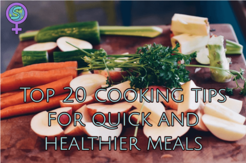 Top 20 cooking tips for quick and healthier meals