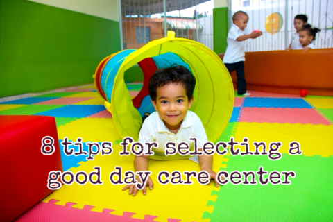 8 tips for selecting a good day care center