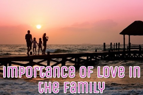 Importance of Love in the Family