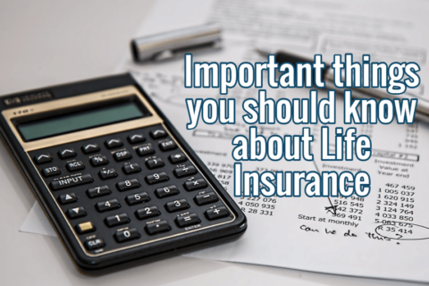 Important things you should know about Life Insurance