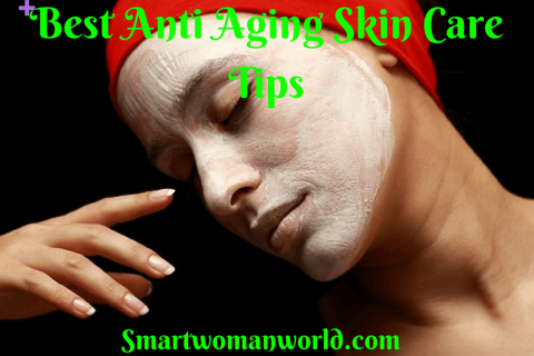 Best Anti Aging Skin Care Tips