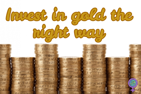 Invest in gold the right way