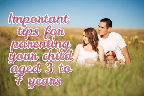 Important  tips for parenting your child aged 3 to 7 years