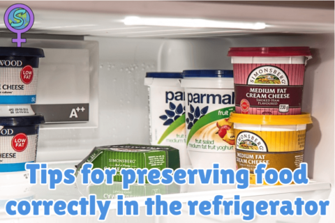 Tips for preserving food correctly in the refrigerator