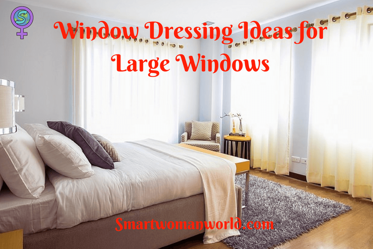 Window Dressing Ideas For Large Windows 8 Simple Suggestions