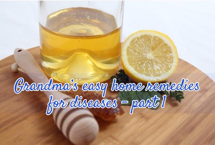 Grandma's easy home remedies for diseases