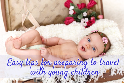 Easy tips for preparing to travel with young children