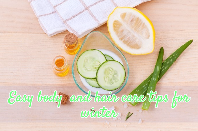 Easy body  and hair care tips for winter