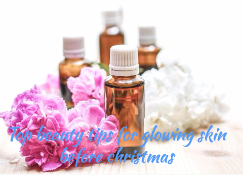 Top beauty tips for glowing skin before christmas