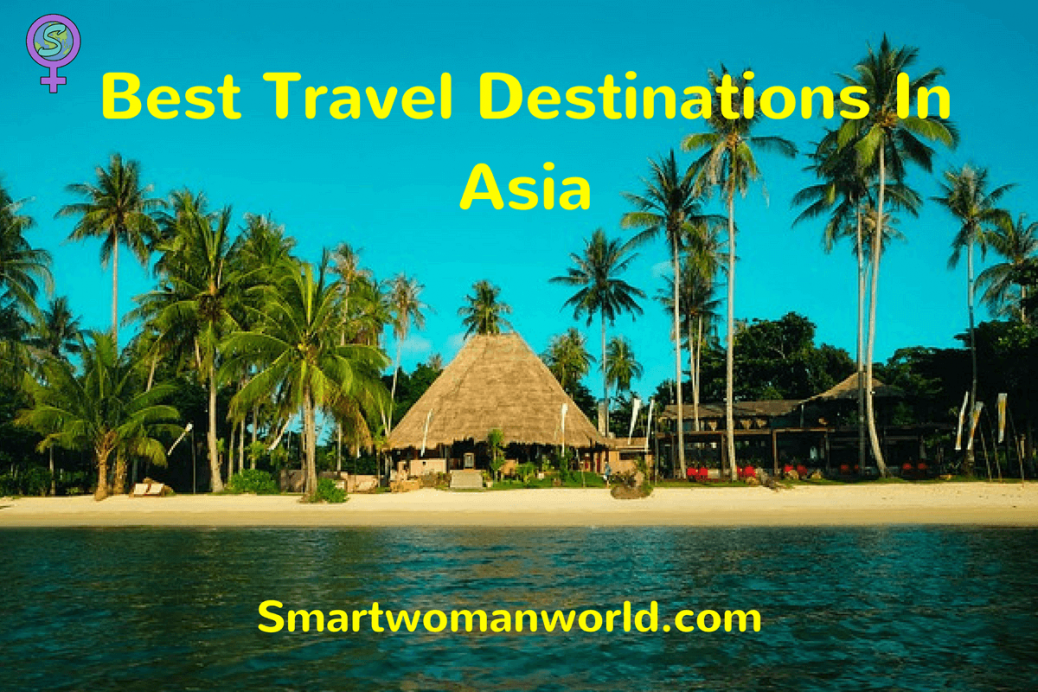 Best Travel Destinations In Asia