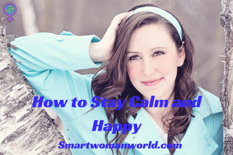 How to Stay Calm and Happy