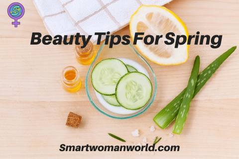 Beauty Tips For Spring