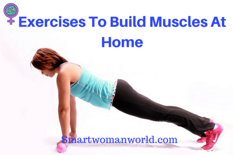 Exercises To Build Muscles At Home