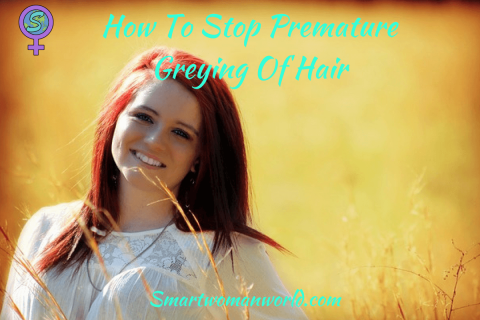 How To Stop Premature Greying Of Hair