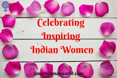 Celebrating Inspiring Indian Women