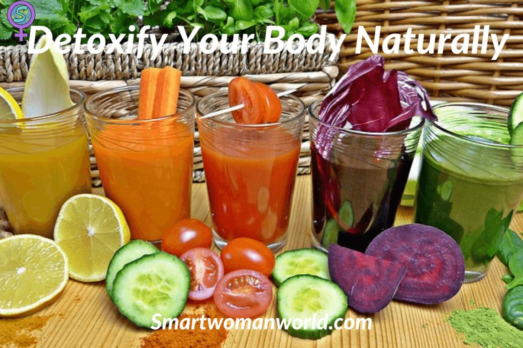 Detoxify Your Body Naturally