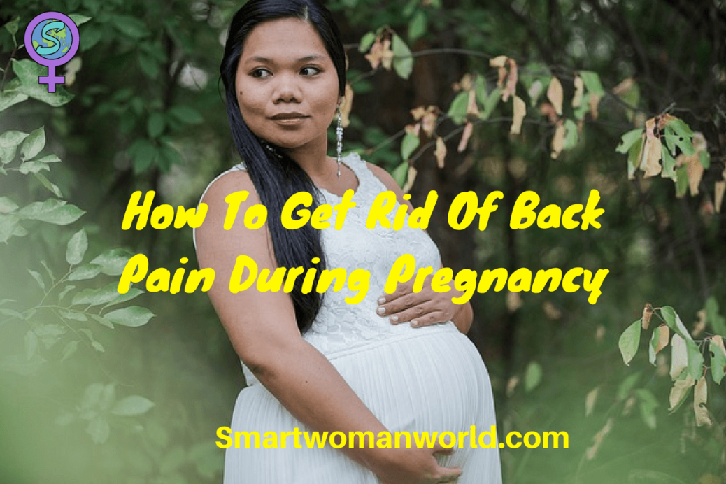 How To Get Rid Of Back Pain During Pregnancy