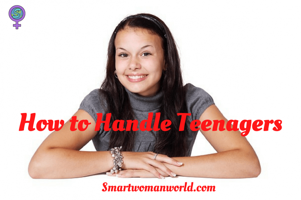 How to Handle Teenagers