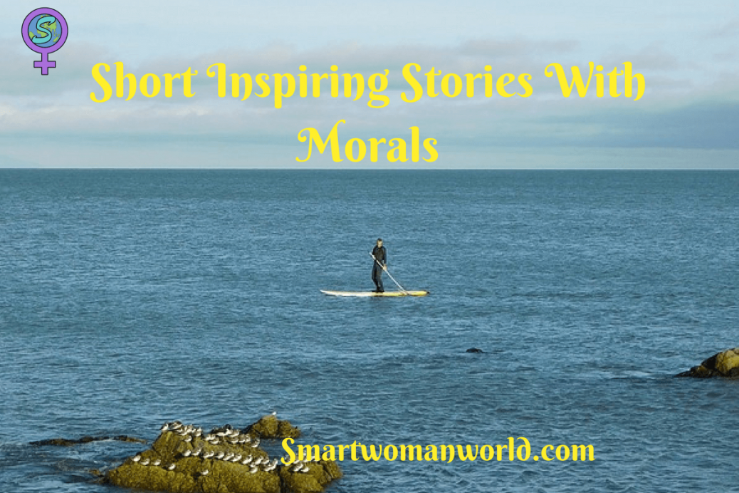 Short Inspiring Stories With Morals: 4 Stories that Will