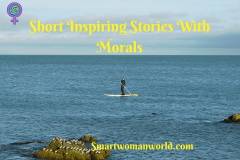 Short Inspiring Stories With Morals