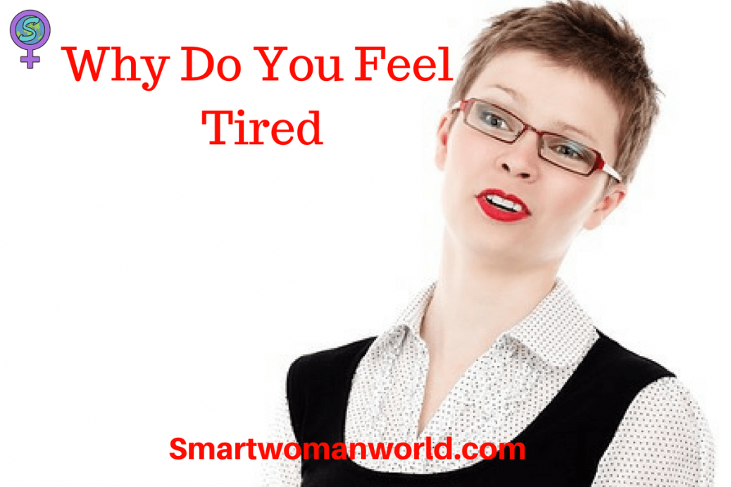 Why Do You Feel Tired