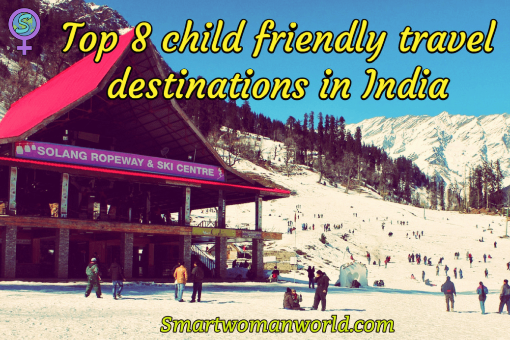 Top 8 child friendly travel destinations in India