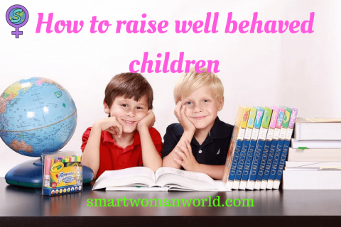 How to raise well behaved children