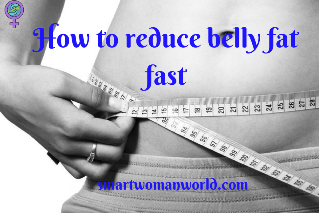 How to reduce belly fat fast