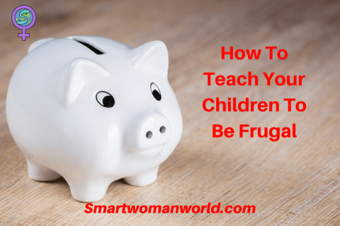 How To Teach Your Children To Be Frugal