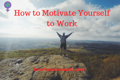 How to Motivate Yourself to Work