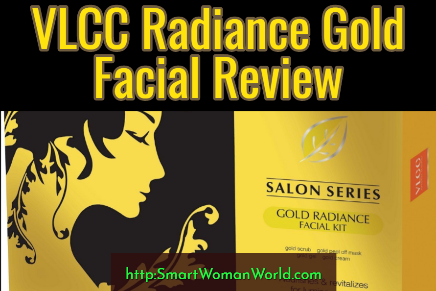 VLCC Radiance Gold Facial Review