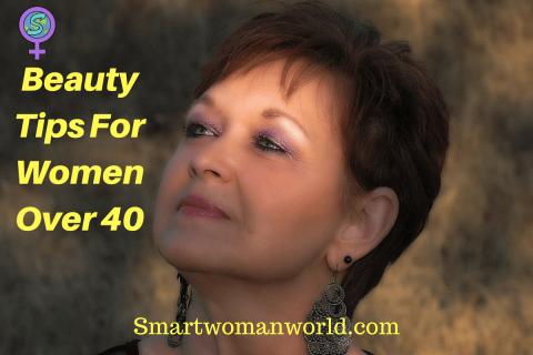 Beauty Tips For Women Over 40