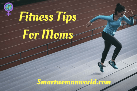 Fitness Tips For Moms