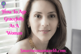 How To Age Gracefully As A Woman