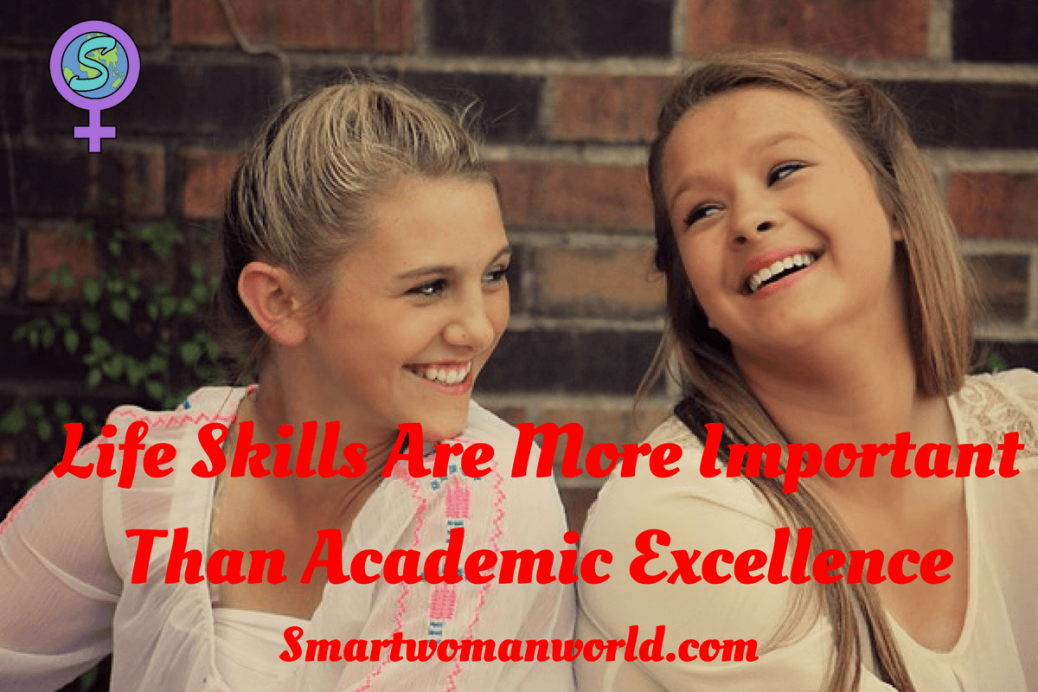 Life Skills Are More Important Than Academic Excellence