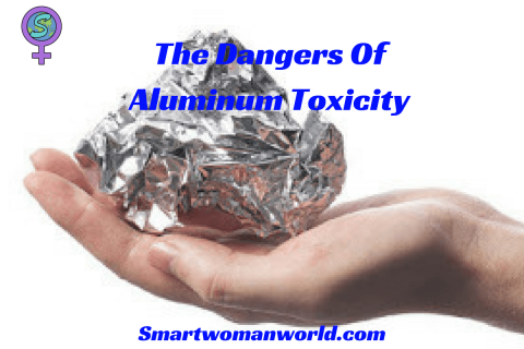 The Dangers Of Aluminum Toxicity