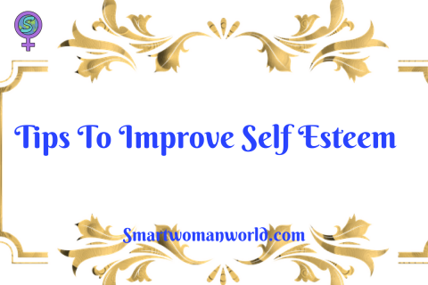 Tips To Improve Self-Esteem