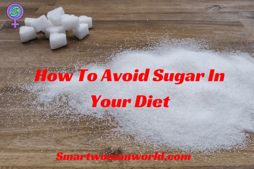 How To Avoid Sugar In Your Diet