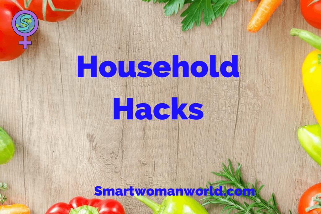 Household Hacks