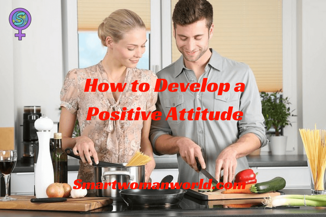How to Develop a Positive Attitude