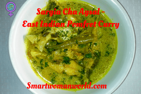 Sargia Cha Agsal – East Indian Pomfret Curry