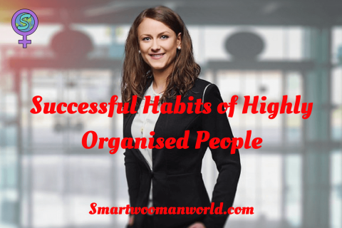 Successful Habits of Highly Organised People