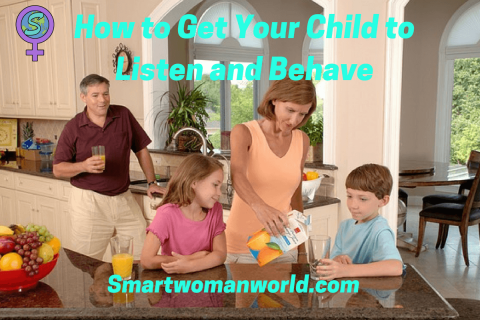 How to Get Your Child to Listen and Behave