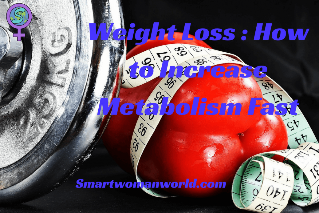 Weight Loss _ How to Increase Metabolism Fast