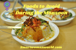 Foods to Avoid During the Monsoon