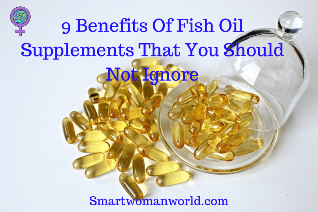 9 Benefits Of Fish Oil Supplements That You Should not Ignore