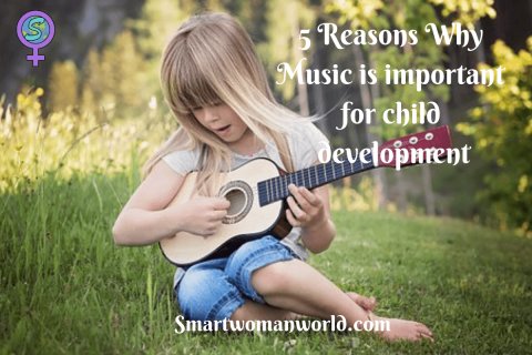 5 Reasons Why Music is important for Child Development